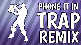 FORTNITE *NEW* PHONE IT IN (TRAP REMIX)