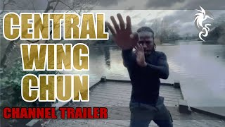 Central Wing Chun CHANNEL TRAILER 2021