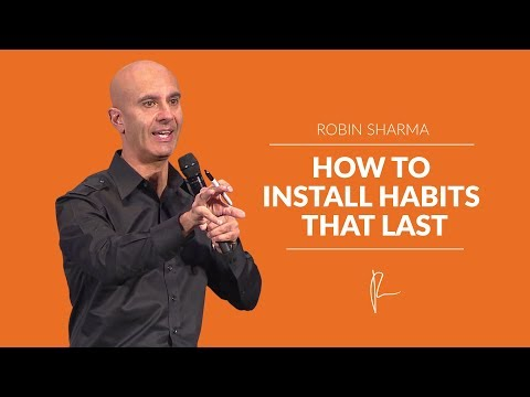 How To Install Habits That Last | Robin Sharma