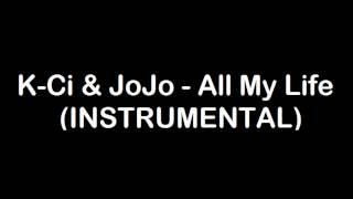 K-Ci & JoJo - All My Life (INSTRUMENTAL)
