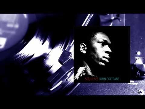John Coltrane - Soul Eyes (Full Album)