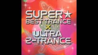 Super Best Trance x Ultra Z-Trance