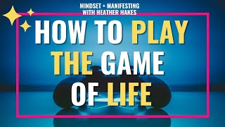 How to Play the Game of Life | with Heather Hakes + Natalie Ventimiglia