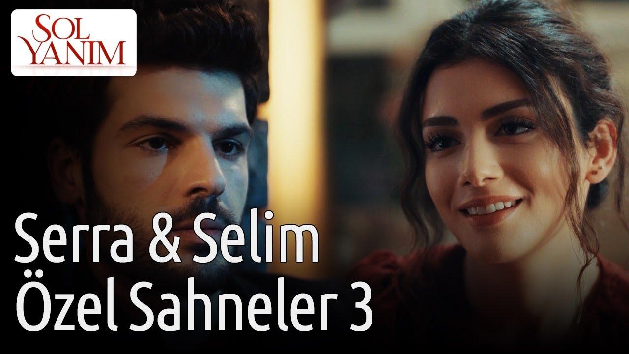 Sol Yanım   Serra & Selim Özel Sahneler 3