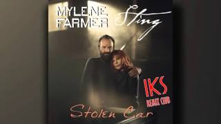 Mylene Farmer & Sting - Stolen Car ( Iks Remix Club)