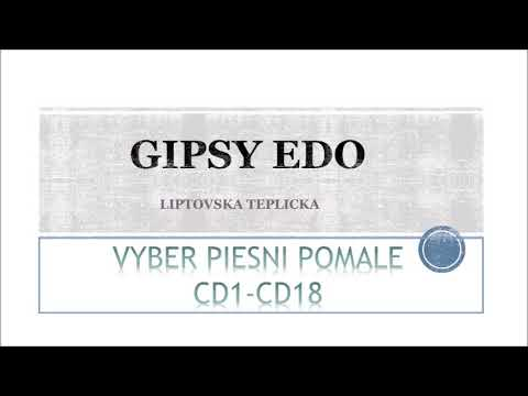 GIPSY EDO LIPTOVSKA TEPLICKA VYBER PIESNI POMALE (CD1-CD18)