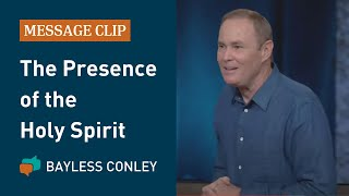 The Presence of the Holy Spirit   Bayless Conley