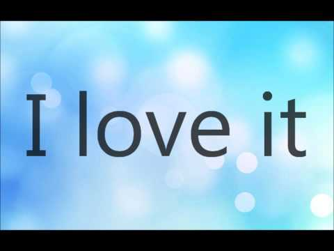 Icona Pop -  I Love it (I don't care) -  Lyrics on Screen