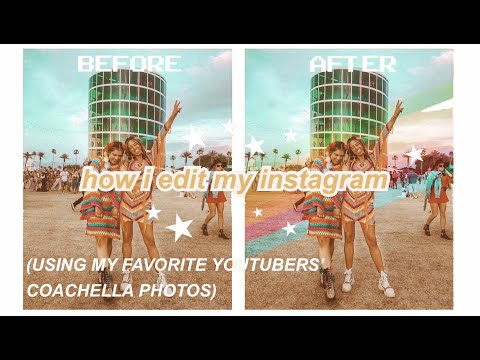 ✮ HOW I EDIT MY INSTAGRAM PHOTOS✮ (using my favorite youtubers' COACHELLA pictures) thumbnail