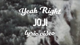 Joji - Yeah Right (Lyric Video)