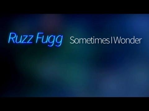 Ruzz Fugg - Sometimes I Wonder
