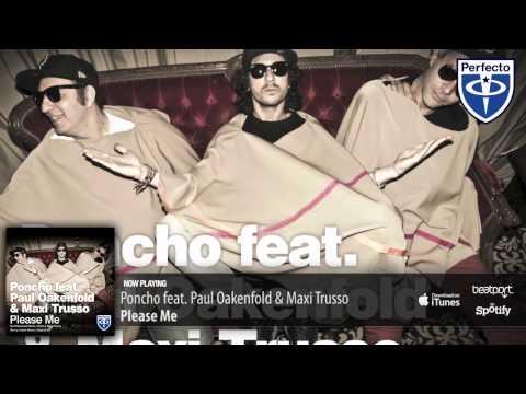 Poncho feat Paul Oakenfold & Maxi Trusso  Please Me Original Mix