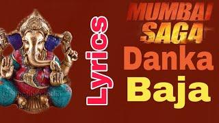 Danka Baja (Lyrics)    Mumbai Saga    Mumbai Saga New Song Lyrics   
