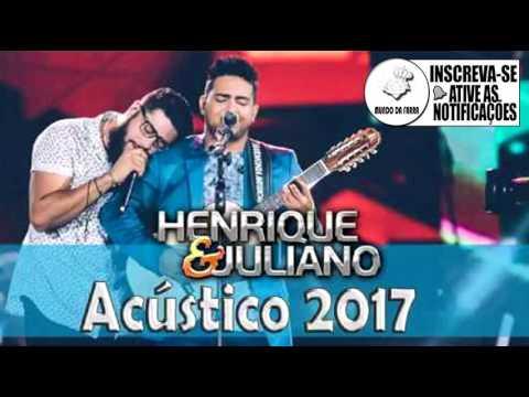Henrique e Juliano - CD Acústico 2017 - Só Músicas Novas
