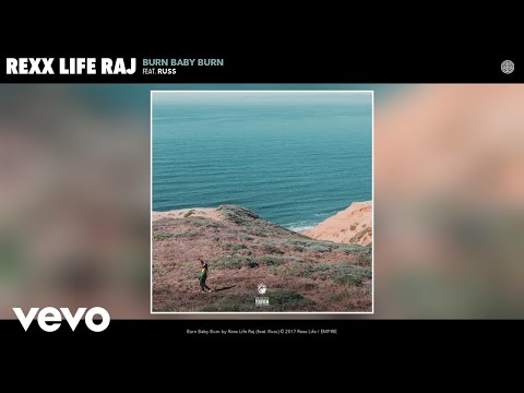 Rexx Life Raj - Burn Baby Burn (Audio) ft. Russ