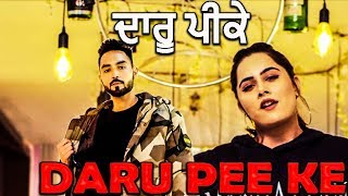 Daru Pee ke   Daaru Peeke   Deep Basra Ft.Prabh Grewal   Jatt Rakaat   New Punjabi Songs 2020