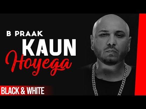 Kaun Hoyega Official B&w Video  Ammy Virk  Sargun Mehta  Jaani  B Praak Latest Songs 2019