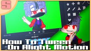 How to tween oฑ Alight Motion | Gacha tutorial |