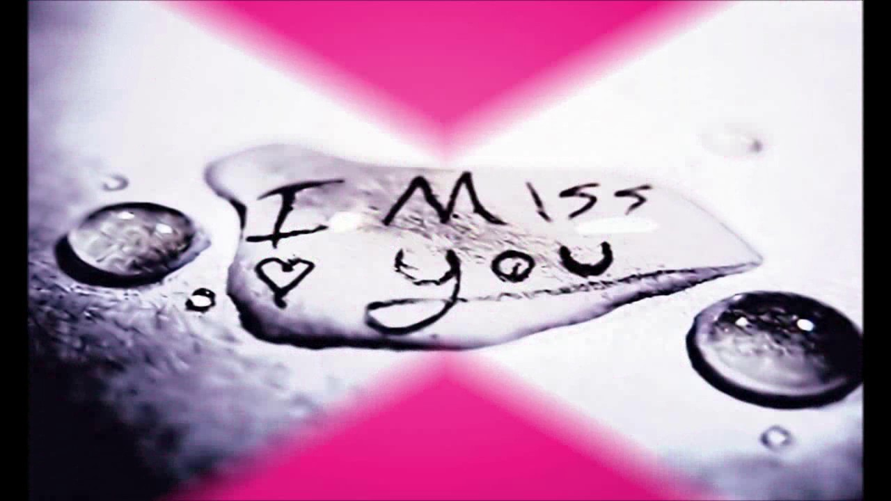 I Miss You Wallpaper Photo - YouTube