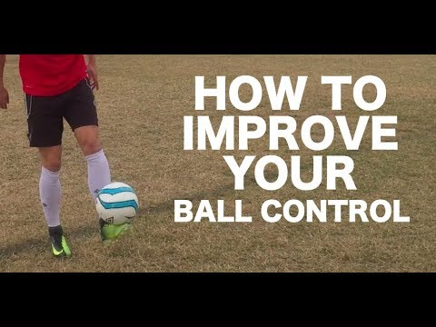 How to improve your ball control | 18 soccer drills to improve ball control