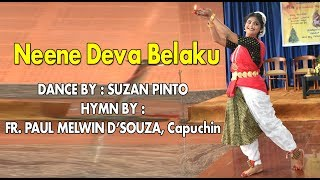 Neene Deva Belaku - Dance Performance By Suzan Pinto
