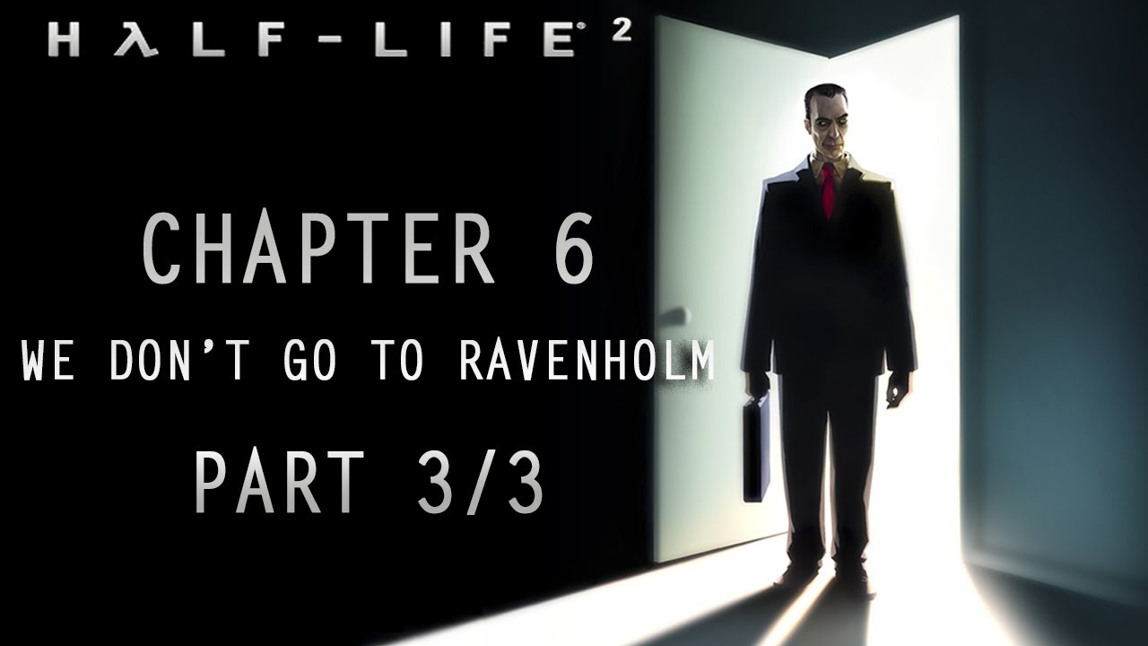how to skip we dont go to ravenholm