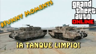 GTA ONLINE - Funny Moments - A Tanque Limpio