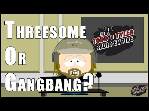 Todd N Tyler - Threesome or Gangbang