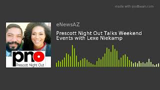 Prescott Night Out Talks Weekend Events with Lexe Niekamp
