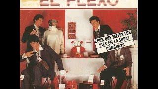 El Flexo - ¿Por que metes los pies en la sopa?