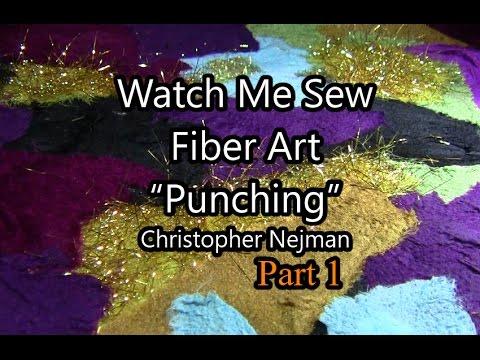 Fiber Art  Free Motion Punching -  Part 1  - Watch Me Sew  - Christopher Nejman