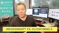Infusionsoft Vs. ClickFunnels | Marketer Monday 35