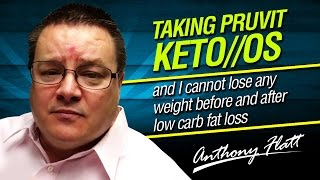 Taking Pruvit Keto//OS and I cannot lose any weight before and after low carb fat loss