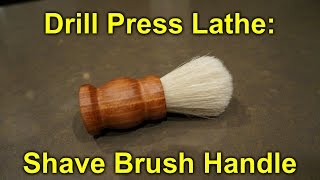 Drill Press Lathe - Making A Shaving Brush Handle