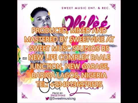 MUSIC: Uju Brown - Olele (prod by Sweetvine)