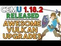 Cemu 1.18.2  |  An UNREAL Vulkan Update - No More Shader Stutters