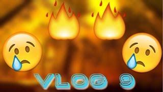 Biggest Fire? Vlog 9