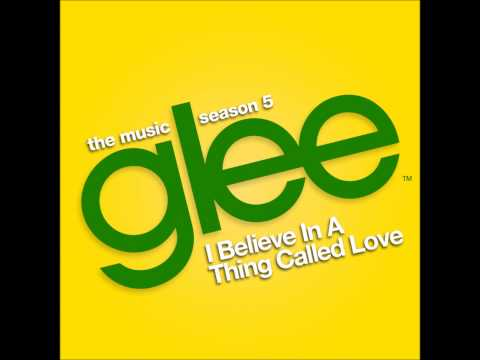 Glee - I Believe in a Thing Called Love (DOWNLOAD MP3 + LYRICS)