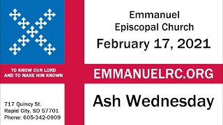 Emmanuel Broadcast ASH WEDNESDAY, February 17th, 2021