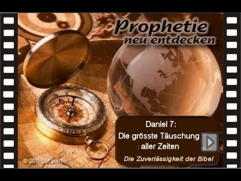 Daniel 7: die größte Täuschung aller Zeiten (Olaf Schröer)