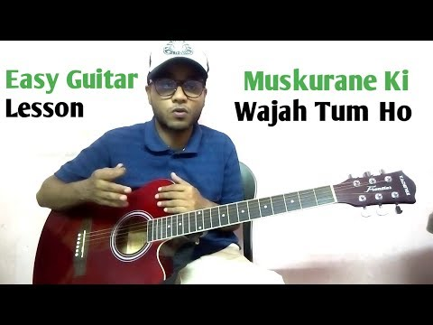 Muskurane Ki Wajah Tum Ho Guitar Lesson & Cover in Hindi - Arijit Singh