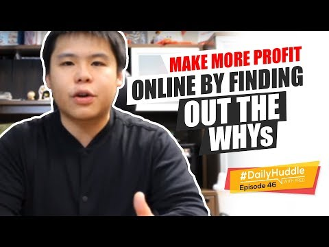 Daily Huddle - Ep 46 |  Make More Profit Online By Finding Out The WHYs