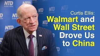 Cover images Curtis Ellis: Walmart and Wall Street Drove Us to China [CPAC2020 Special]
