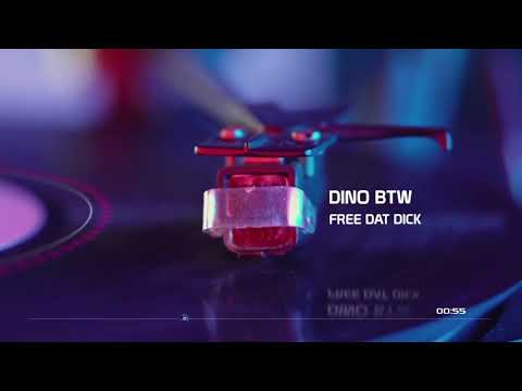 Dino BTW - Free Dat Dick