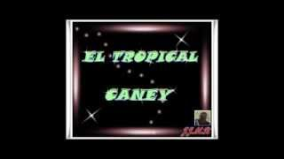 Tropical Caney -El son de la loma -