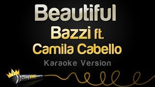 Bazzi ft. Camila Cabello - Beautiful (Karaoke Version)