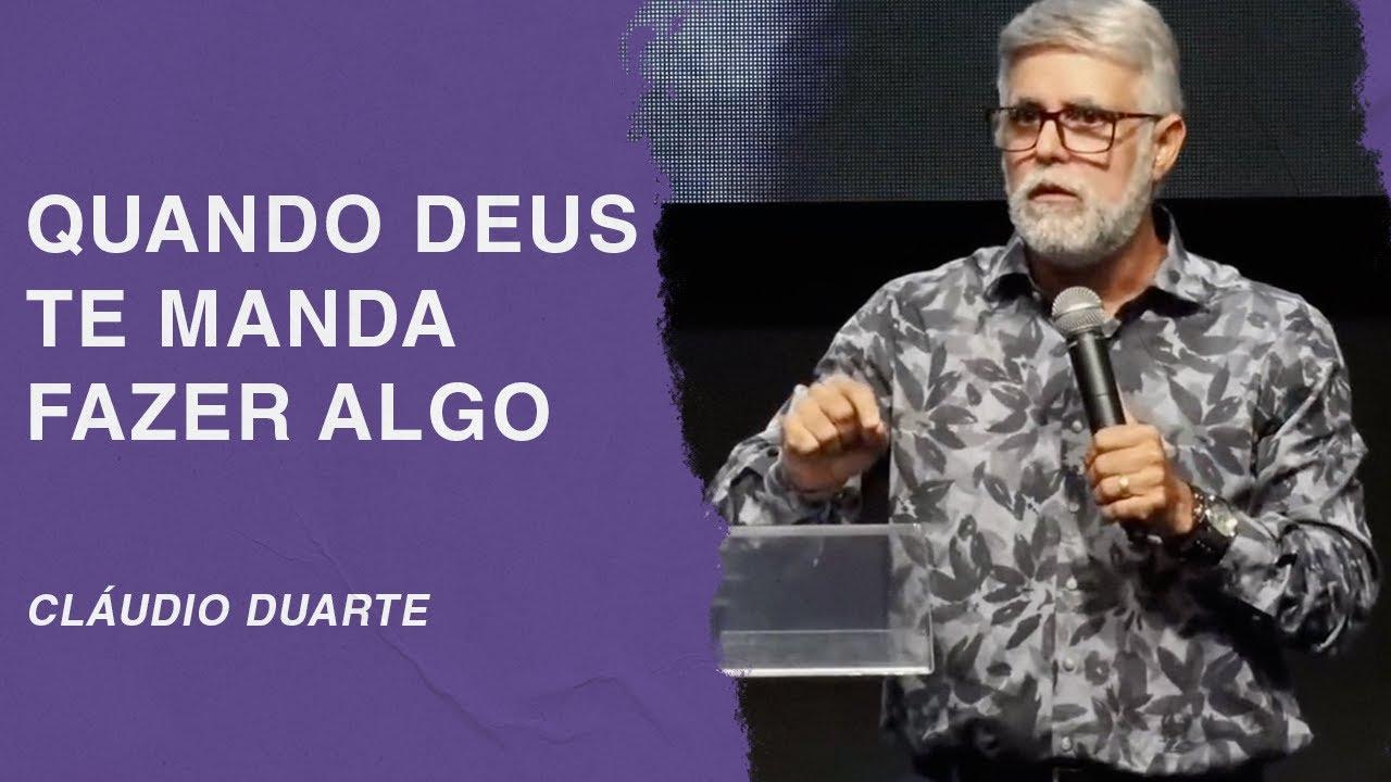 Cláudio Duarte | Quando Deus te manda fazer algo