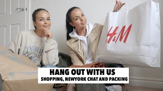 HANG OUT WITH US! NEWYORK CHATS,SHOPPING AND PACKING