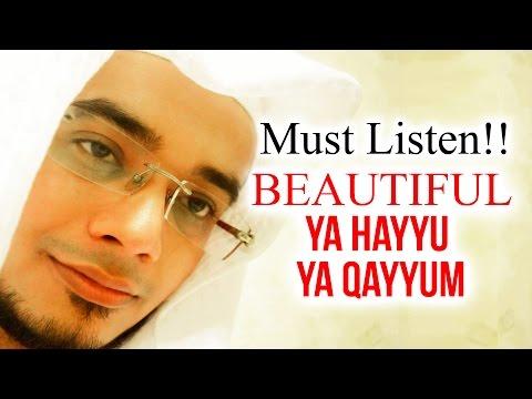 BEAUTIFUL Ya Hayyu Ya Qayyum, Bi Rahmatika Astagheez -  ياحي ياقيوم برحمتك أستغيث