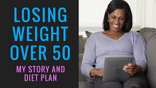 Losing Weight Over 50 Female - My Honest Story and Diet Plan